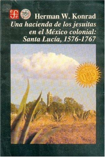 9789681632762: Una hacienda de los jesuitas en el México colonial: Santa Lucía (1576-1767)