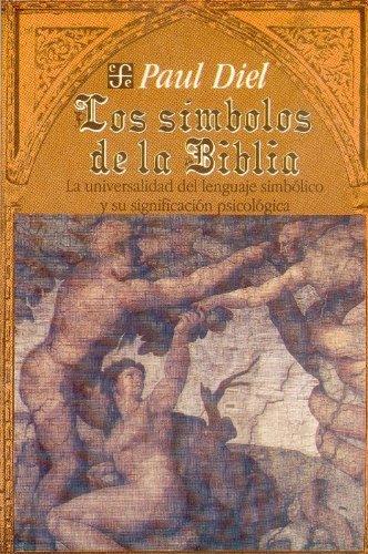 9789681632847: Los simbolos de la Biblia/ The Simbols of the Bible: La universalidad del lenguaje simbolico y su significacion psicologica