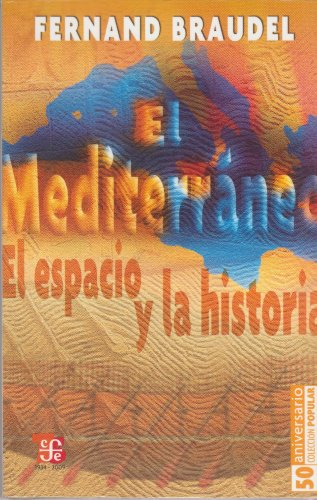 9789681632953: El Mediterráneo : el espacio y la historia (Coleccion Popular (Fondo de Cultura Economica)) (Spanish Edition)