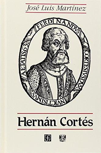 Hernán Cortés (Seccion de Obras de Historia): Martínez José Luis