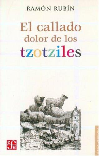 9789681633875: El callado dolor de los tzotziles (Letras Mexicanas) (Spanish Edition)