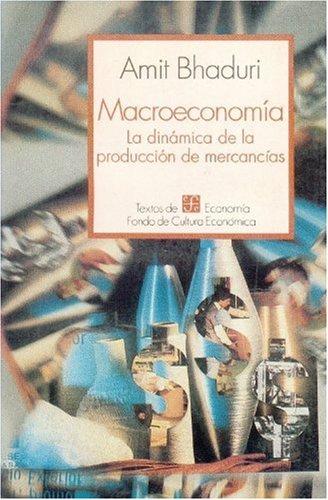 9789681634162: Macroeconom-A: La Dinmica de La Produccin de Mercanc-As