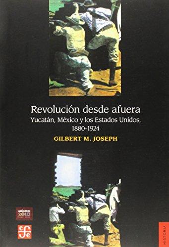 9789681634612: Revolución Desde Afuera (Historia)