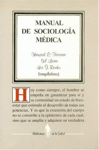 Manual de sociología médica (Biblioteca de La: Freeman Howard E.