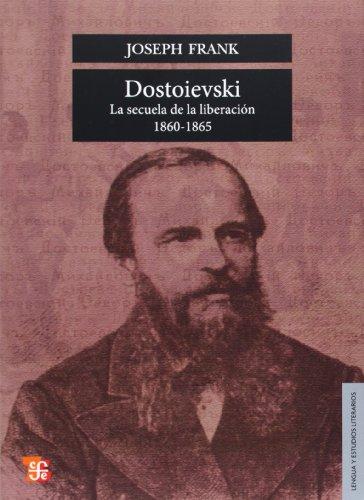 9789681635312: Dostoievski : la secuela de la liberación, 1860-1865 (Lengua y Estudios Literarios) (Spanish Edition)