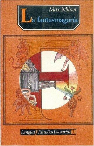 9789681635602: La fantasmagoría (Spanish Edition)