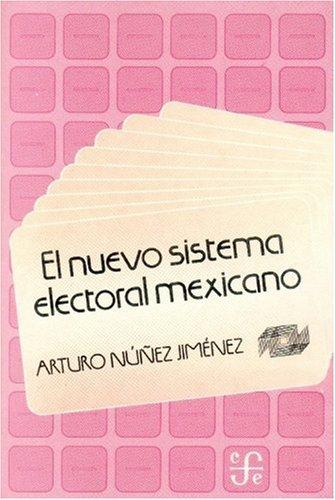9789681636012: El nuevo sistema electoral mexicano (Colección popular) (Spanish Edition)