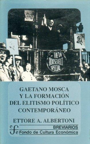 9789681636333: Gaetano Mosca y la formacion del elitismo politico contemporaneo/Gaetano Mosca and the formation of the contemporary political elitism (Breviarios)