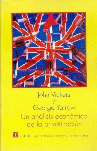 9789681636401: Un análisis económico de la privatización (Economia) (Spanish Edition)