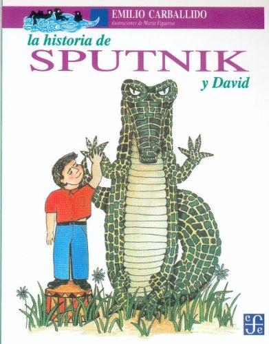 9789681636784: La Historia de Sputnik y David / The Story of Sputnik and David (A la Orilla del Viento) (Spanish Edition)