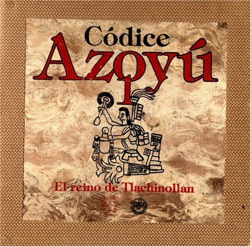 Codice Azoyu 1: El reino de Tlachinollan [Book and Codex in Slipcase]