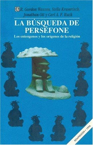 9789681636951: La búsqueda de Perséfone: los enteógenos y los orígenes de la religión (Antropologa) (Spanish Edition)