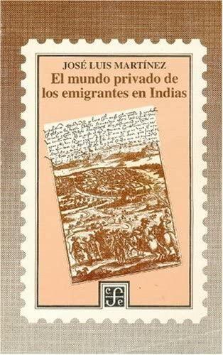 9789681637026: El mundo privado de los emigrantes en Indias (Cuadernos de La Gaceta) (Spanish Edition)