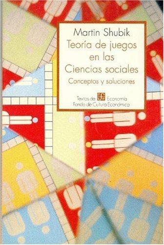 9789681637040: Teoría de juegos en las ciencias sociales : conceptos y soluciones (Spanish Edition)