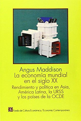 9789681637347: La economía mundial en el siglo XX. Rendimiento y política en Asia, América Latina, la URSS y los países de la OCDE