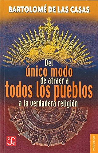 9789681638450: Del único modo de atraer a todos los pueblos a la verdadera religión (Spanish Edition)