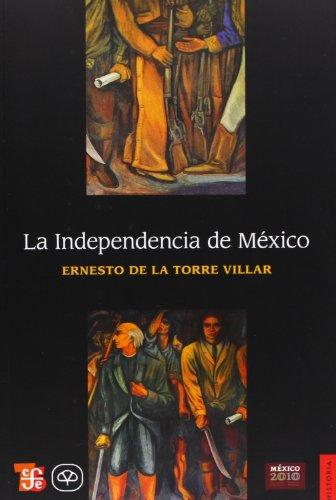 9789681638825: La Independencia de México (Historia) (Spanish Edition)
