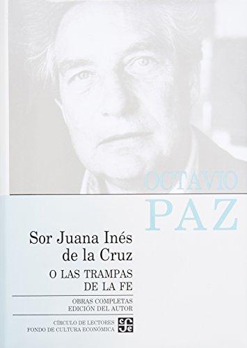 9789681639013: Sor Juana Inis de la Cruz O las Trampas de la Fe (Obras Completas)