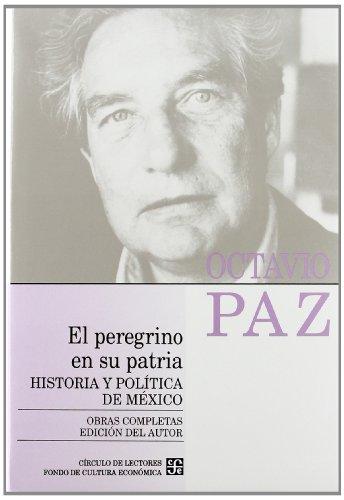 Obras completas, 8. El peregrino en su patria : historia y política de México (...