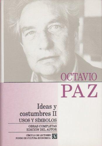 9789681639044: Obras completas, 10. Ideas y costumbres II. Usos y símbolos (Obras Completas de Octavio Paz) (Spanish Edition)