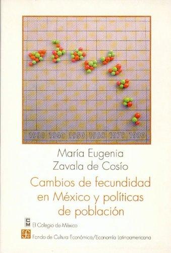 Cambios de fecundidad en M?xico y pol?ticas de poblaci?n (Economia) (Spanish Edition): Zavala de ...