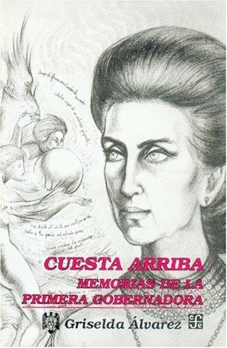 Cuesta arriba : memorias de la primera gobernadora (Vida y Pensamiento de Mexico) (Spanish Edition)...