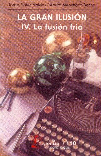 9789681639464: La gran ilusion (vol.IV) la fusionfria