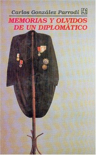 9789681639761: Memorias y olvidos de un diplomático (Vida y Pensamiento de Mexico) (Spanish Edition)