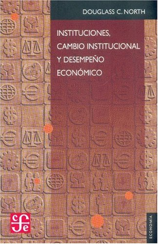 9789681639822: Instituciones, cambio institucional y desempeño económico (Spanish Edition)