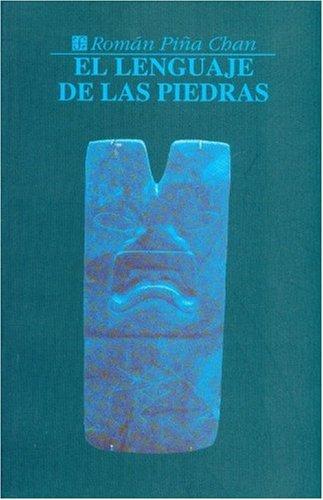 El lenguaje de las piedras: glífica olmeca: Piña Chan, Román