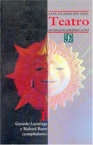 9789681640064: Los clasicos del teatro hispanoamericano, I. (Literatura) (Spanish Edition)