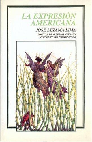 La Expresion Americana (Colección Tierra Firme): Lezama Lima, Jose