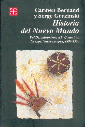 9789681640170: Historia del Nuevo Mundo, I : del descubrimiento a la Conquista. La experiencia europea 1492-1550 (Seriia Zakony Ukrainy) (Spanish Edition)