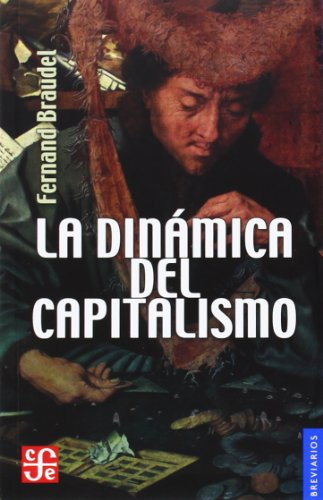 9789681640484: La dinámica del capitalismo (Spanish Edition)