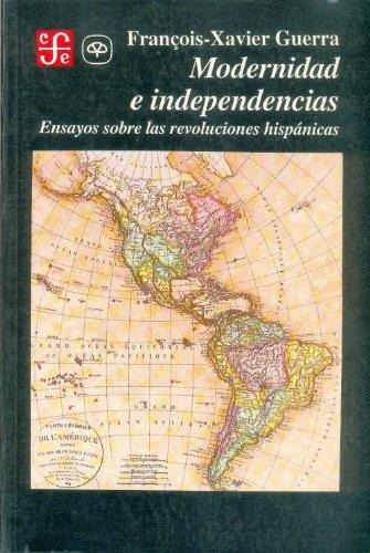 9789681640798: Modernidad e independencias/ Modernity and Independence: Ensayos sobre las revoluciones hispanicas