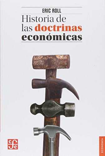 Historia de las doctrinas económicas (Spanish Edition): Eric, Roll