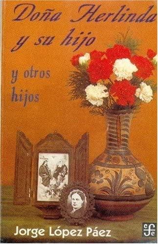 Doña Herlinda y su hijo y otros: López Páez Jorge