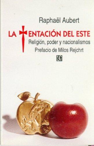 9789681641092: La tentación del Este : religión, poder y nacionalismo (Coleccion Popular (Fondo de Cultura Economica)) (Spanish Edition)