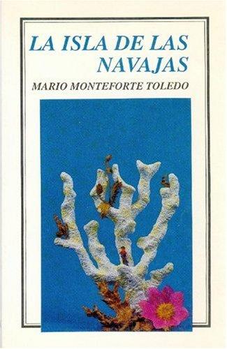 La isla de las navajas (Tierra Firme) (Spanish Edition): Monteforte Toledo Mario