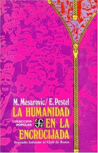 9789681641443: La Humanidad En La Encrucijada. Segundo Informe Al Club de Roma (Literatura)