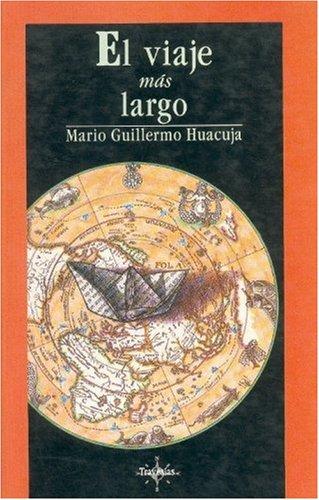 El viaje m?s largo (Coleccion Tierra Firme): Huacuja Mario Guillermo