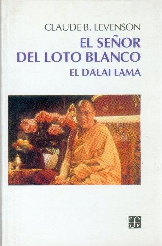 El Señor Del Loto Blanco El Dalai Lama: Levenson, Claude B.