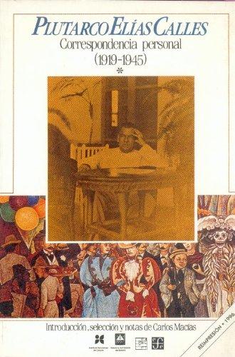 Corresponcia Personal : 1919 - 1945: Calles, Plutarco Elias