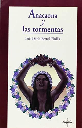 Anacaona y las tormentas: Bernal Pinilla, Luis Dario