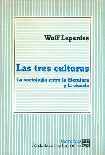 9789681643027: Las tres culturas. La sociología entre la literatura y la ciencia