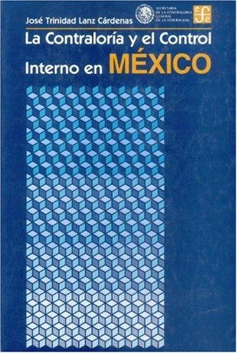 9789681643034: La Contraloría y el control interno en México : antecedentes históricos y administrativos (Spanish Edition)