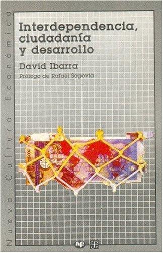 9789681643515: Interdependencia, ciudadanía y desarrollo (Nueva Cultura Econmica) (Spanish Edition)
