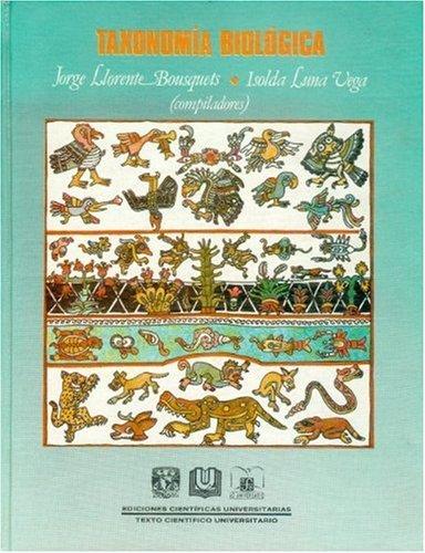 Taxonomía biológica (Ediciones Cientficas Universitarias) (Spanish Edition): Llorente Bousquets Jorge