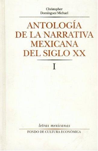 9789681643942: Antología de la narrativa mexicana del siglo XX, I (Letras Mexicanas) (Spanish Edition)