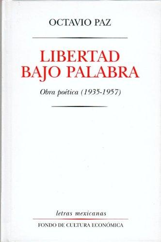9789681644253: Libertad bajo palabra. Obra poética (1935-1957) (Letras Mexicanas) (Spanish Edition)